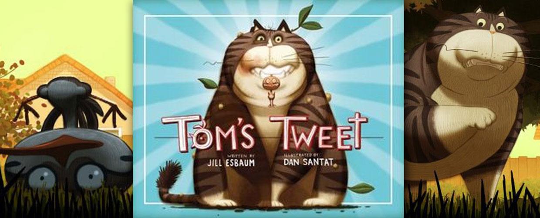 Tom's Tweet by Jill Esbaum, Dan Santat