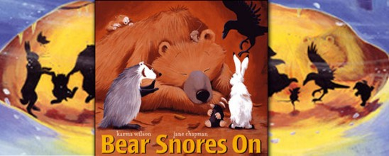 Bear Snores On by Karma Wilson, Jane Chapman