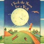 Perfect Picture Book Friday: I Took the Moon for a Walk