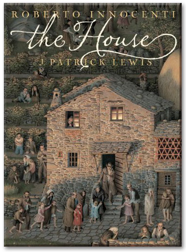 THE HOUSE by Roberto Innocenti and J. Patrick Lewis