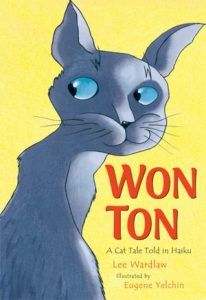 Won Ton: A Cat Tale Told in Haiku by Lee Wardlaw, Eugene Yelchin