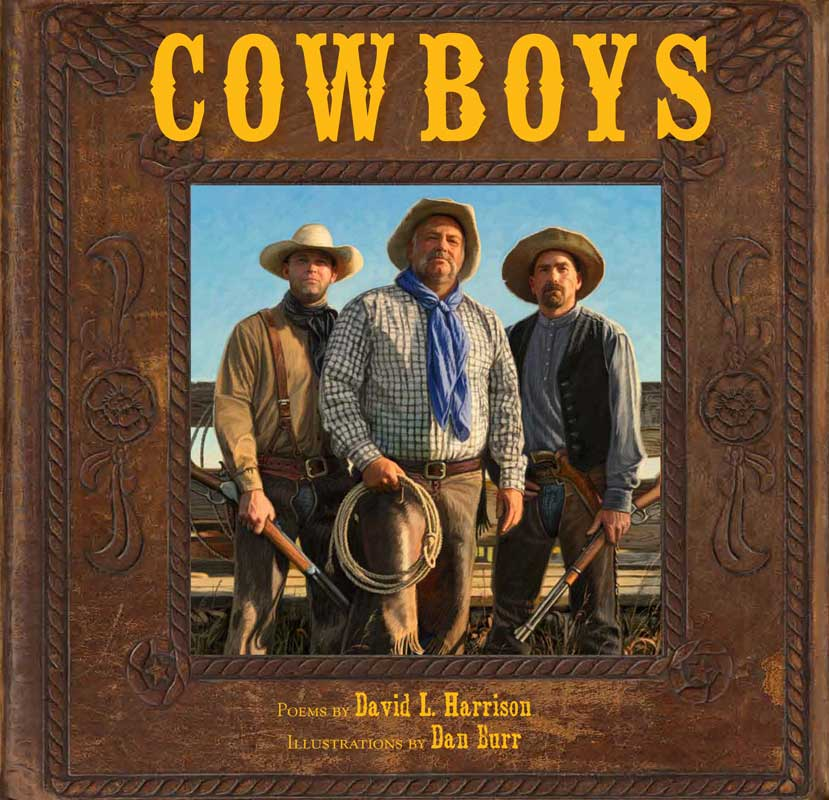 COWBOYS: Poems by David L. Harrison, Illustrations by Dan Burr