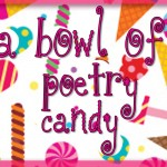 Poetry Friday: A Bowl of Poetry Candy