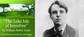 """The Lake Isle of Innisfree"" by William Butler Yeats, performed by Renee M. LaTulippe"