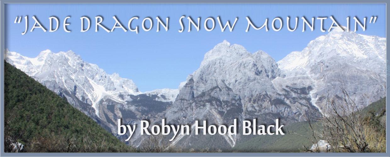 """Jade Dragon Snow Mountain"" by Robyn Hood Black"