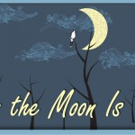 "Poetry Friday: ""When the Moon Is There"""