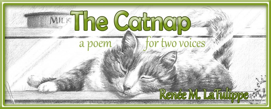 """The Catnap: a poem for two voices"" by Renee M. LaTulippe"