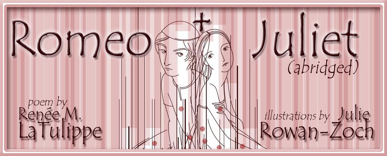 Romeo+Juliet abridged by Renee LaTulippe, illustrated by Julie Rowan-Zoch