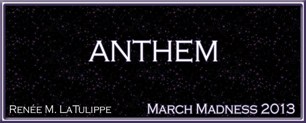 """Anthem"" by Renee M. LaTulippe"