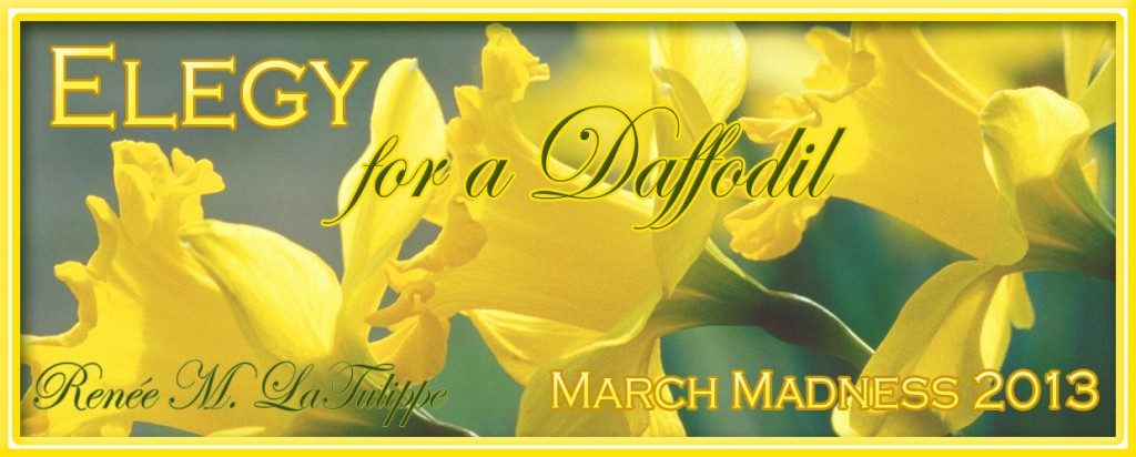 Elegy for a Daffodil by Renee M. LaTulippe
