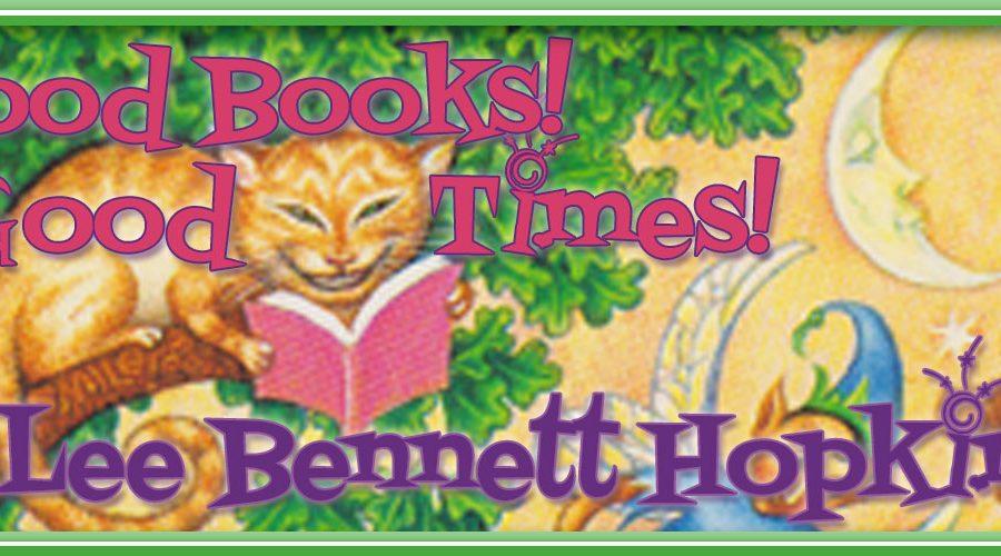 """Good Books, Good Times!"" by Lee Bennett Hopkins"