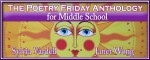 National Poetry Month: The Poetry Friday Anthology for Middle School Poet-a-Palooza (Act I)!