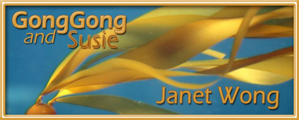 """""""GongGong and Susie"""" by Janet Wong"""