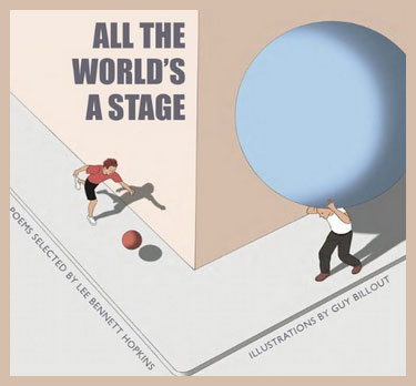 ALL THE WORLD'S A STAGE by Lee Bennett Hopkins
