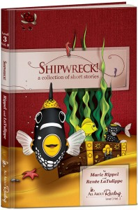 Shipwreck! - early reader by Renee LaTulippe and Marie Rippel