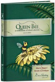 Queen Bee - early reader by Renee LaTulippe and Marie Rippel