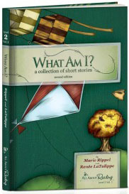 What Am I? - early reader by Renee LaTulippe and Marie Rippel