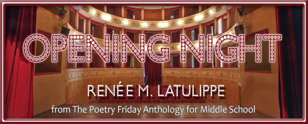 Opening Night by Renee LaTulippe
